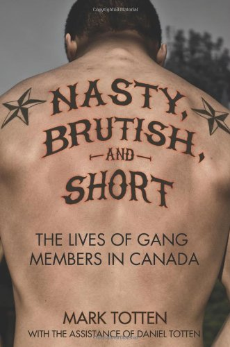 Nasty, Brutish, and Short: The lives of gang members in Canada