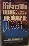 img - for The Persecuted Drug: The Story of DMSO book / textbook / text book
