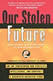 img - for Our Stolen Future: Are We Threatening Our Fertility, Intelligence, and Survival?--A Scientific Detective Story book / textbook / text book