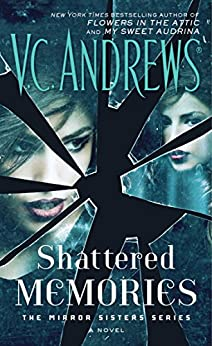 Shattered Memories (The Mirror Sisters Series Book 3) by [Andrews, V.C.]