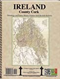 Ireland Co. Cork Genealogy and Family History Notes, Michael C. O'Laughlin, 0940134888