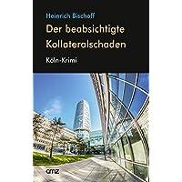 Der beabsichtigte Kollateralschaden: Köln-Krimi