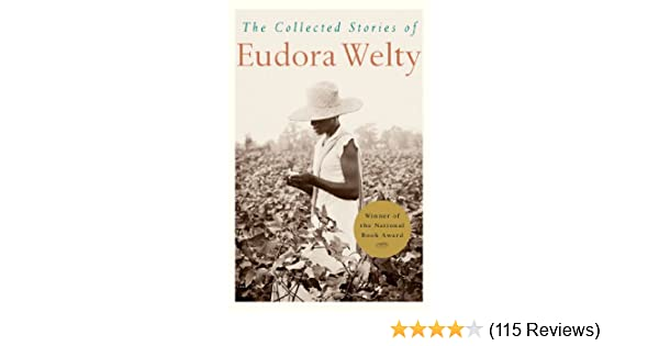 The Collected Stories of Eudora Welty - Kindle edition by Eudora Welty.  Literature & Fiction Kindle eBooks @ Amazon.com.