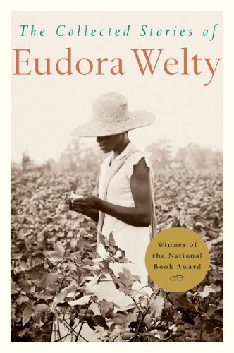 The Collected Stories of Eudora Welty by [Welty, Eudora]