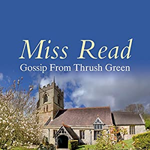 Gossip from Thrush Green Audiobook