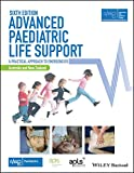 Advanced Paediatric Life Support - The Practical  Approach - Australian and New Zealand 6e with