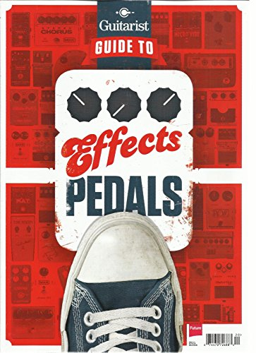 GUITARIST MAGAZINE, GUIDE TO EFFECTS PEDALS PRINTED IN UK ()