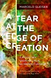 img - for A Tear at the Edge of Creation: A Radical New Vision for Life in an Imperfect Universe book / textbook / text book