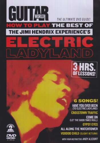 Guitar World: How to Play the Best of the Jimi Hendrix Experiences Electric Ladyland