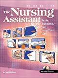 By JoLynn Pulliam - The Nursing Assistant: Acute, Subacute and Long-Term Care: 3rd (third) Edition