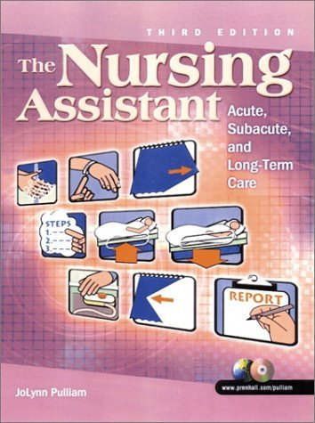 By JoLynn Pulliam - The Nursing Assistant: Acute, Subacute and Long-Term Care: 3rd (third) Edition by Prentice Hall