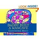 Daddy Built a Mancave (Volume 1)
