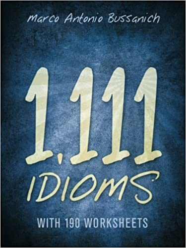 Amazon.com: 1,111 Idioms: With 190 Worksheets (9781491771334 ...
