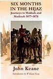 Six Months in the Hijaz, John Keane, 095497011X