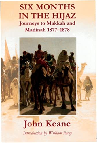Six Months in the Hijaz: Journeys to Makkah and Madinah 1877-1878