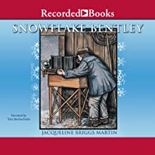 Snowflake Bentley Audiobook by Jacqueline Briggs Martin Narrated by Tom Stechschulte