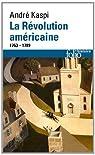La révolution américaine, 1763-1789 par Kaspi