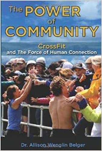 The Power Of Community: CrossFit and the Force of Human Connection ...