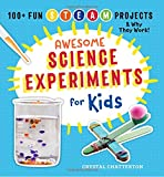 Awesome Science Experiments for Kids: 100+ Fun STEM / STEAM Projects and Why
