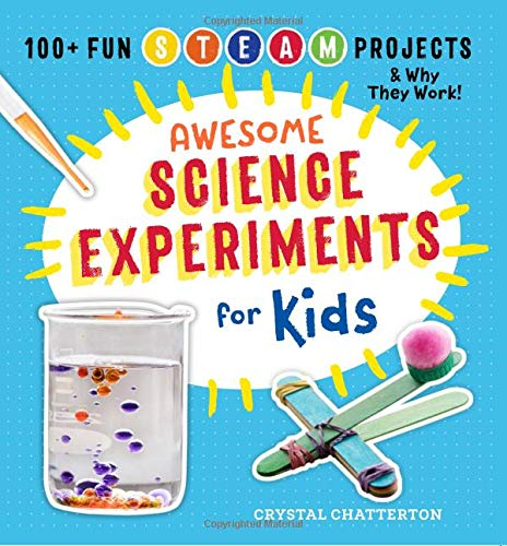Awesome Science Experiments for Kids: 100+ Fun STEM / STEAM Projects and Why They - 6 Kit Crystals