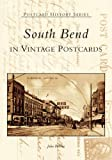 South  Bend  In  Vintage  Postcards  (IN)  (Postcard  History Series)