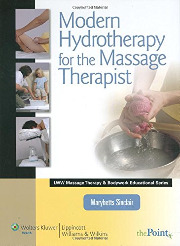 Modern Hydrotherapy for the Massage Therapist (Lww Massage Therapy & Bodywork - Lancaster Park City