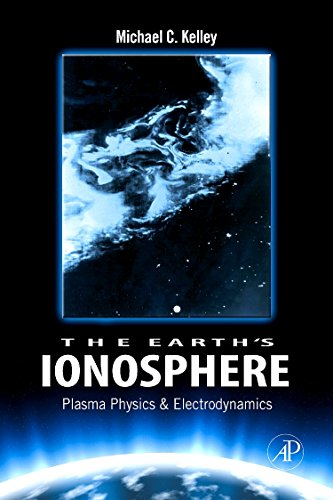 The Earth's Ionosphere, Volume 96: Plasma Physics and Electrodynamics (International Geophysics)