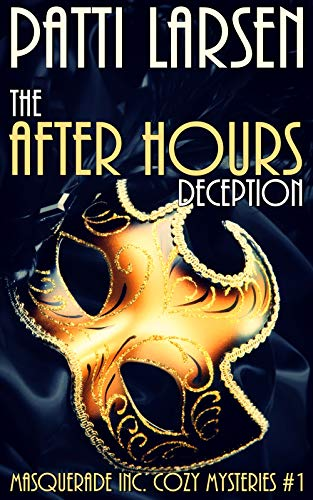 The After Hours Deception (Masquerade Inc. Cozy Mysteries Book 1) by [Larsen, Patti]