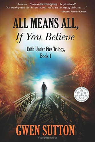 All Means All, If You Believe: (Faith Under Fire Trilogy, Book 1) pdf
