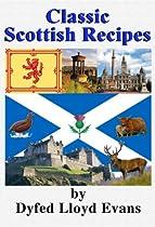 CLASSIC SCOTTISH RECIPES (CLASSIC BRITISH RECIPES BOOK 1)