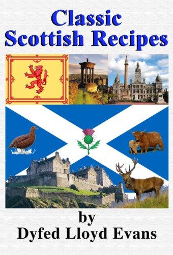 Classic Scottish Recipes (Classic British Recipes Book 1) by Dyfed Lloyd Evans