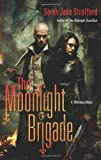 The Moonlight Brigade: A Millennial Novel by  Sarah Jane Stratford in stock, buy online here