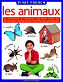 img - for Les Animaux (First FrEncyclopediah): An introduction to commonly used French words and phrases about animal friends, with 400 lively photographs (First French) (French Edition) book / textbook / text book