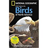 National Geographic Field Guide to the Birds: North America (National Geographic Field Guide to the Birds of North America)