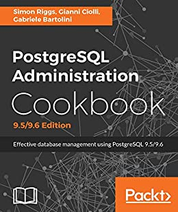 Download for free PostgreSQL Administration Cookbook, 9.5/9.6 Edition