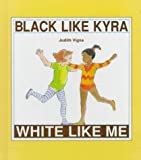 img - for Black Like Kyra, White Like Me book / textbook / text book