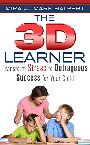 The 3D Learner: Transform Stress to Outrageous Success for Your Child by [Halpert, Mira, Halpert, Mark]