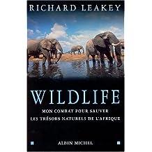 Wildlife: Mon combat pour sauver les trésors naturels de l'Afrique