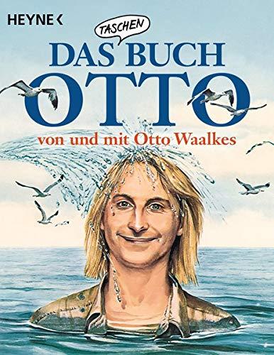 Das Taschenbuch Otto – von und mit Otto Waalkes Taschenbuch – 14. Mai 2018 Heyne Verlag 3453604768 Anthologie / Belletristik Comedy