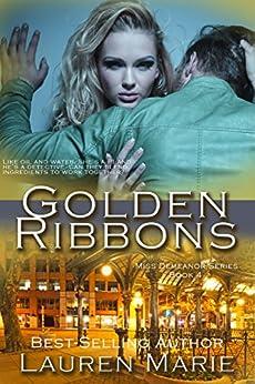 Golden Ribbons (Miss Demeanor Series Book 4) by [Marie, Lauren]