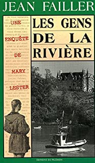 Une enquête de Mary Lester 15 : Les gens de la rivière, Failler, Jean