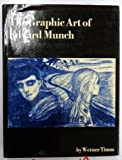 The Graphic Art of Edvard Munch, Werner Timm, 0821203339