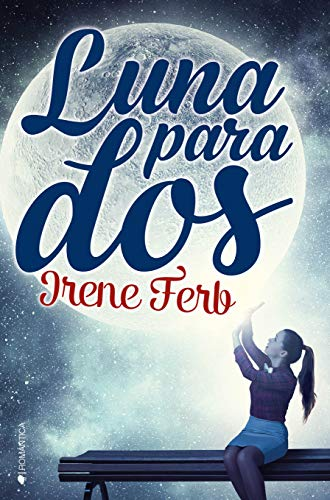 Luna para dos (Spanish Edition) by [Irene, Ferb]