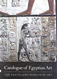 Catalogue of Egyptian Art, Cleveland Museum of Art Staff and Lawrence M. Berman, 0940717530