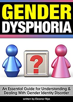 Amazon.com: Gender Dysphoria: An Essential Guide for Understanding ...