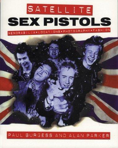 Satellite: Sex Pistols - Memorabilia, Locations, Photography, Fashion Alan Parker