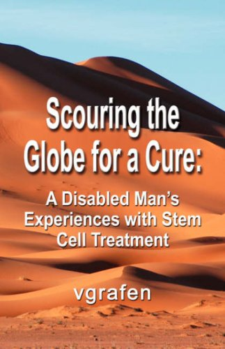 Scouring the Globe for a Cure: A Disabled Man's Experiences with Stem Cell Treatment