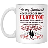 Hilarious Mug Valentine Gift for my girlfriend, love darling - Never forget that