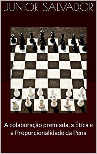 A colaboração premiada, a ética e a proporcionalidade da pena