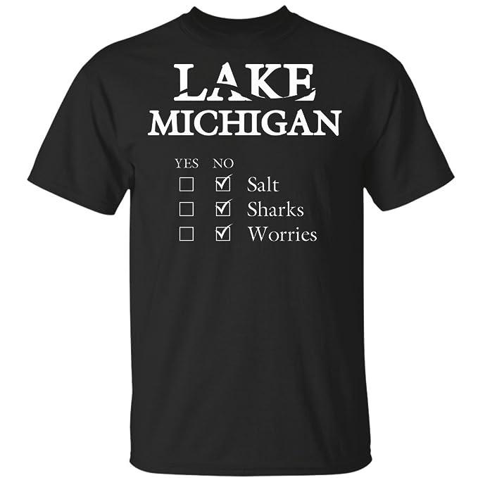 Lake Michigan No Salt No Sharks No Worries T Shirt Amazoncom